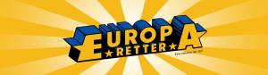 Wir schreiben das Jahr 2014: Werde Europaretter!