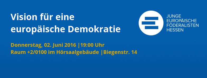 Vision für eine europäische Demokratie | 02. Juni 2016, Marburg