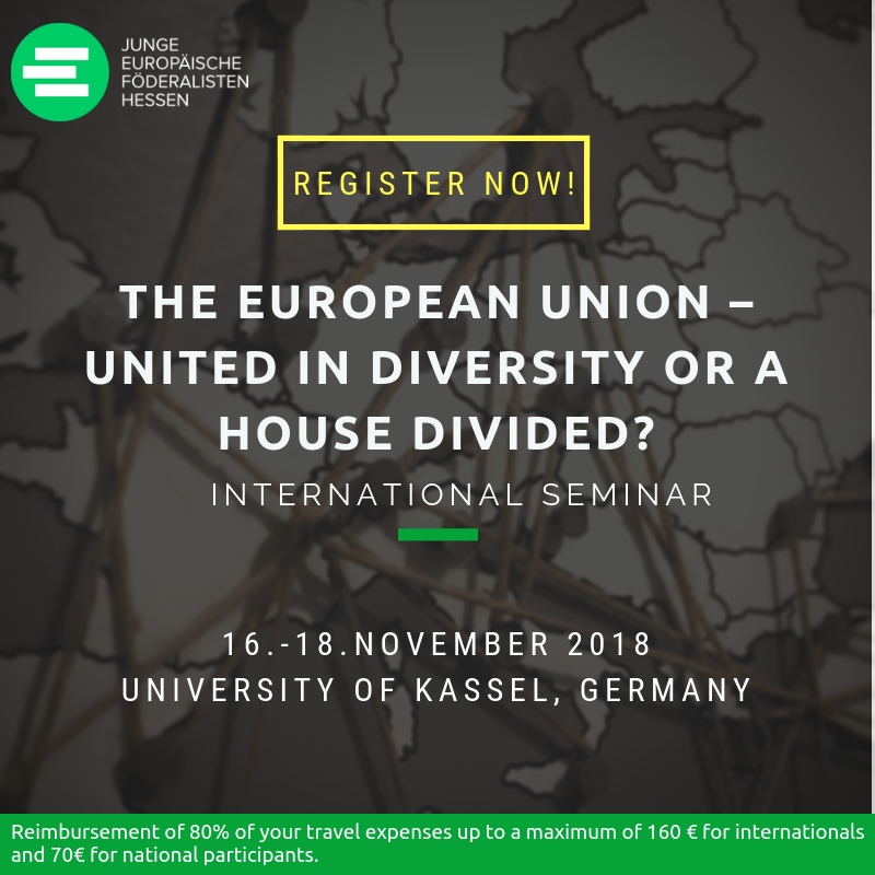 "Register now for our international Seminar in Kassel ""The EU - United in diversity or a house divided?"", 16.-18.11.2018"