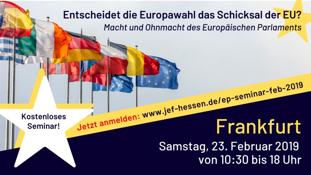 """Seminar """"Entscheidet die Europawahl das Schicksal der EU?"""" am 23.02.2019 in Frankfurt"""