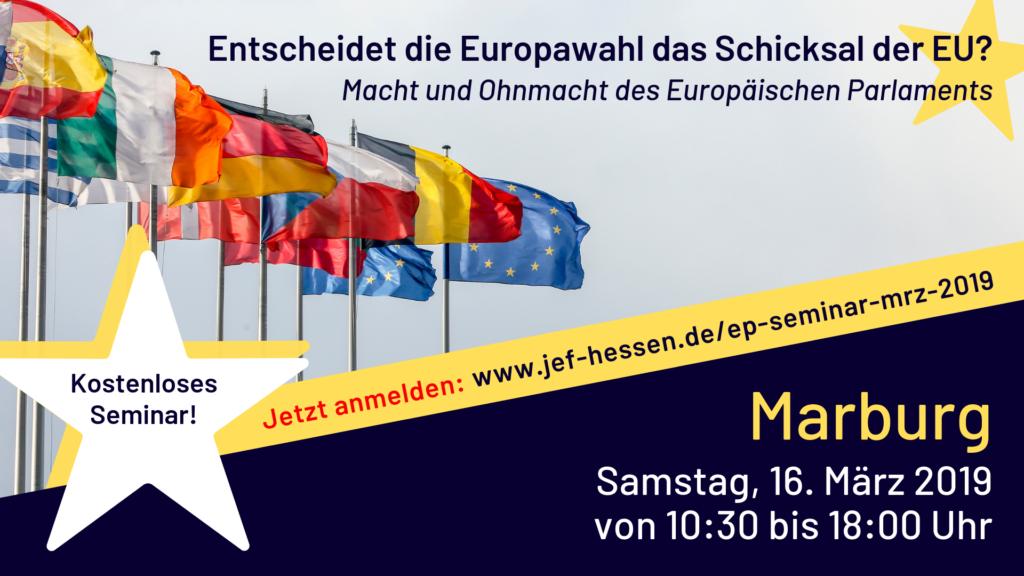 """Seminar """"Entscheidet die Europawahl das Schicksal der EU?"""" am 16.03.2019 in Marburg"""