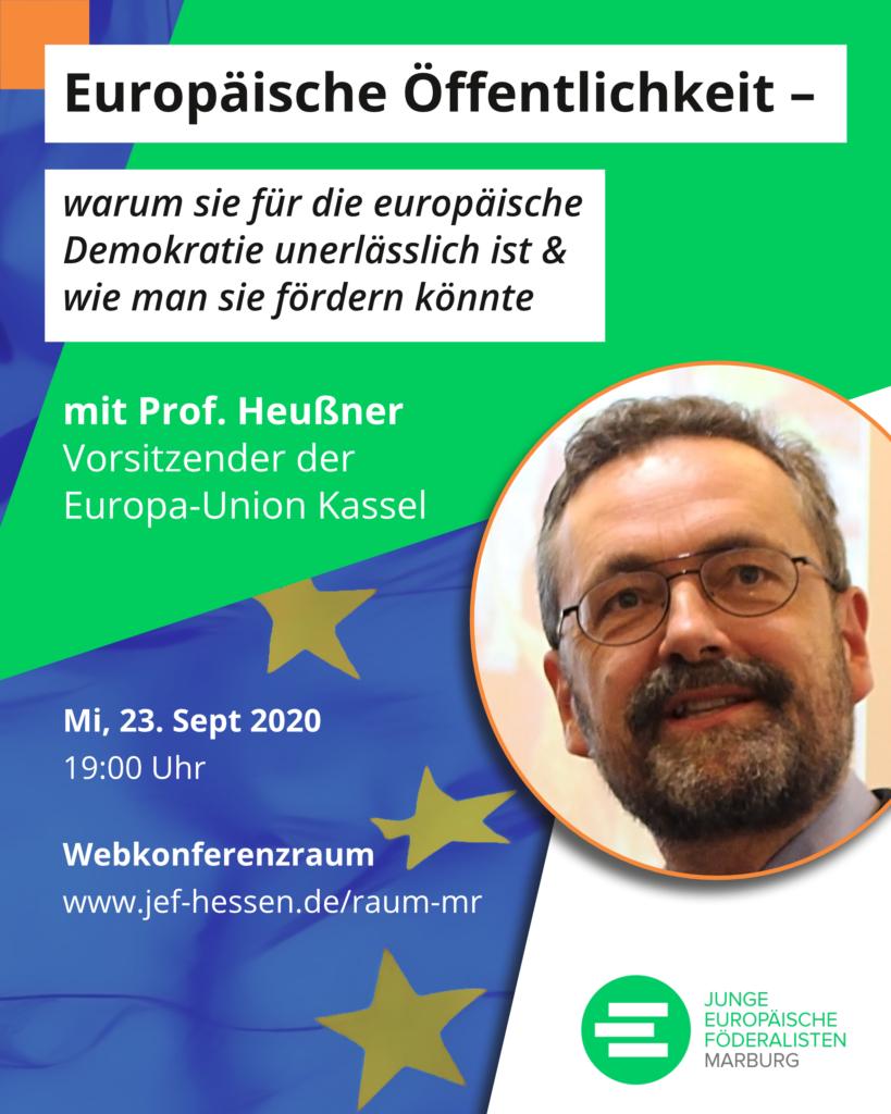 """Online-Veranstaltung """"Europäische Öffentlichkeit – warum sie für die europäische Demokratie unerlässlich ist & wie man sie fördern könnte"""" mit Prof. Heußner am Mi, 23.09.2020, 19 Uhr"""